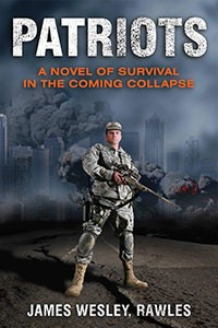 Patriots: A Novel of Survival in the Coming Apocalypse by James Wesley Rawles